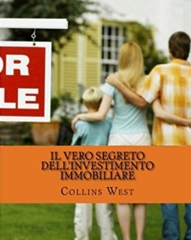 Segreti E Strategie Per L'investimento Immobiliare