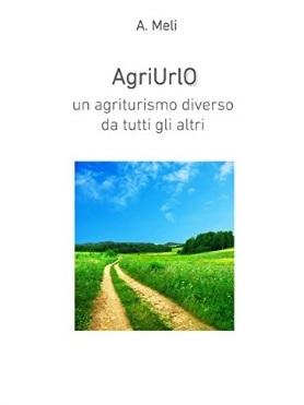 Agriturismo diverso da tutti gli altri