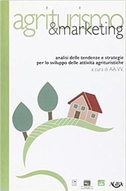 Agriturismo e markenting tendenze e strategie