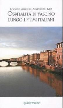 Agriturismi hotel b&b lungo i fiumi italiani