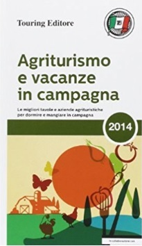 Agriturismo in campagna touring editore