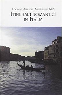 Itinerari romantici italia agriturismi e tanto altro