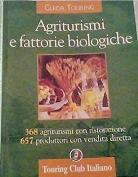 Agriturismi e fattorie biologiche in tutta italia