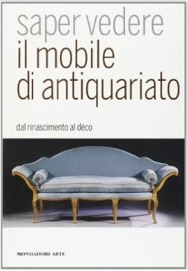 Libro Sul Capire L'antiquariato Dai Primi Mobili