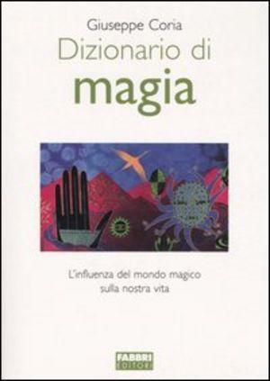 Dizionario di magia del mondo magico sulla nostra vita
