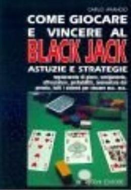 Blackjack Libro Strategie Vincenti E Come Giocare