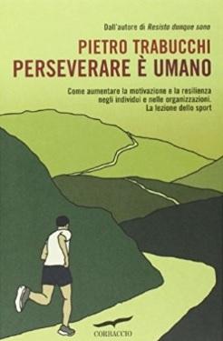 Perseverare è Umano, Come Aumentare La Motivazione