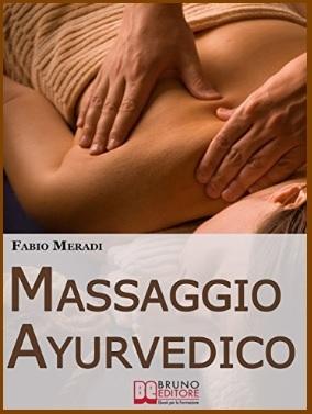 Massaggio Ayurvedico I Segreti Manuale