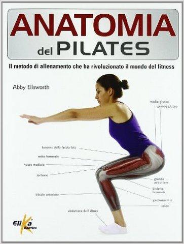 Anatomia del pilates guida completa