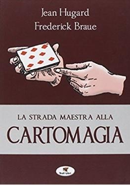Strada maestra alla cartomagia con tanti misteri