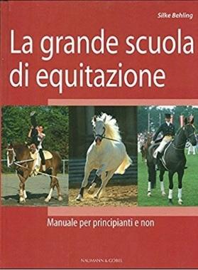 Grande scuola di equitazione manuale per principianti