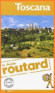 Le guide routard regione toscana