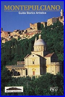 Guida Storico Artistica Di Montepulciano