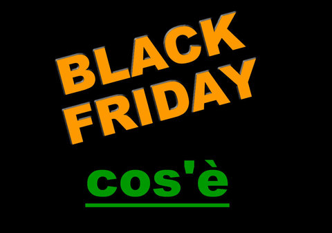 Cos'è il black friday?